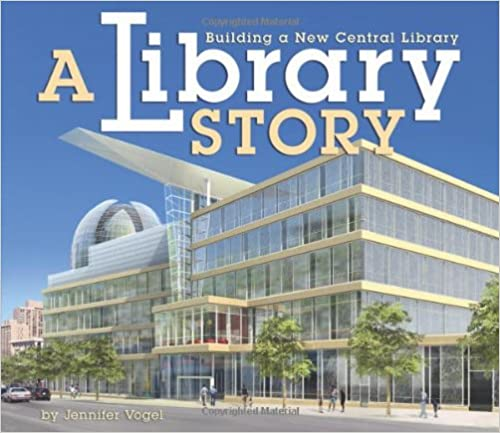 A Library Story: Building a New Central Library