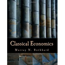 Classical Economics (Large Print Edition): An Austrian Perspective on the History of Economic Thought, Volume 2