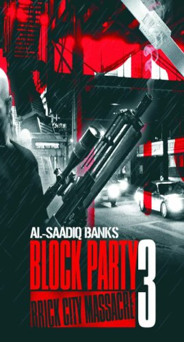 Block Party 3: Brick City Massacre (Block Party Series)