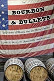 Bourbon and Bullets: True Stories of