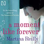 A Moment Like Forever | Martina Reilly