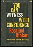 You Can Witness with Confidence, Rosalind Rinker, 0310321514
