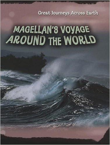 Book Magellan's Voyage Around the World (Great Journeys Across Earth)