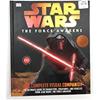 Star Wars The Force Awakens The Complete Visual Companion