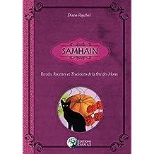 Samhain: Rituels, Recettes et Traditions de la Fête des Morts (French Edition)