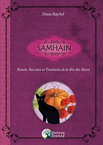 Samhain: Rituels, Recettes et Traditions de la Fête des Morts (French Edition) -
