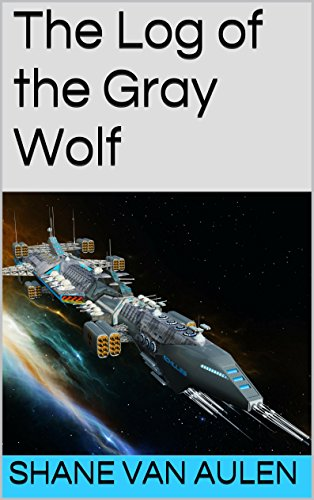 (The Log of the Gray Wolf (Star Wolf Squadron Book 1))