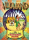 Hulaland: Golden Age of Hawaiian Music