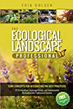 The Ecological Landscape Professional: Core Concepts for Integrating the Best Practices of Permaculture, Landscape Design, and Environmental Restoration into Professional Practice