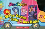Doodlebops: Were Gonna Take a Bus Ride by Scholastic (2007-09-01)