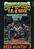 Outdoors With T.K. and Mike: Deer Huntin' 3 Volume 1