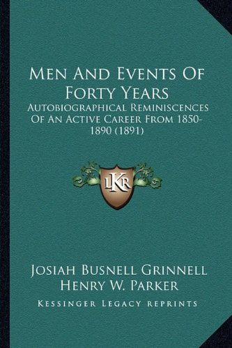 Download Men And Events Of Forty Years: Autobiographical Reminiscences Of An Active Career From 1850-1890 (1891) pdf