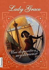 Lady Grace, Tome 2 : Une disparition mystérieuse par Patricia Finney