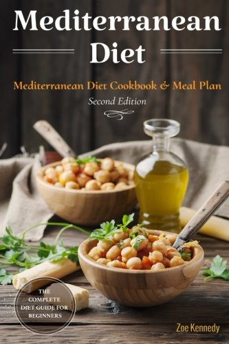 Mediterranean Diet: The Basic Mediterranean Diet Cookbook for Beginners - With Over 60 Recipes & 14 Day Meal Plan