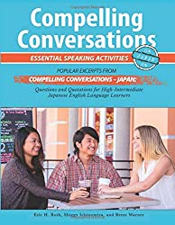 Compelling Conversations - Japan: Essential Speaking Activities for Japanese English Language Learners