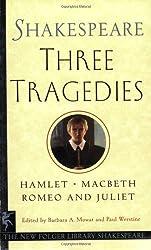 By William Shakespeare Three Tragedies