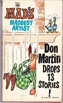 Mad's Maddest Artist Don Martin Drops 13 Stories
