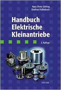 Handbuch Elektrische Kleinantriebe.: Hans-Dieter Stölting