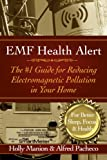 EMF Health Alert  #1 Guide for Reducing Electro-Magnetic Pollution in Your Home for Better Sleep, Better Focus, and Better Health. (Wireless Awareness)