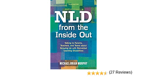 Amazon.com: NLD from the Inside Out: Talking to Parents, Teachers ...