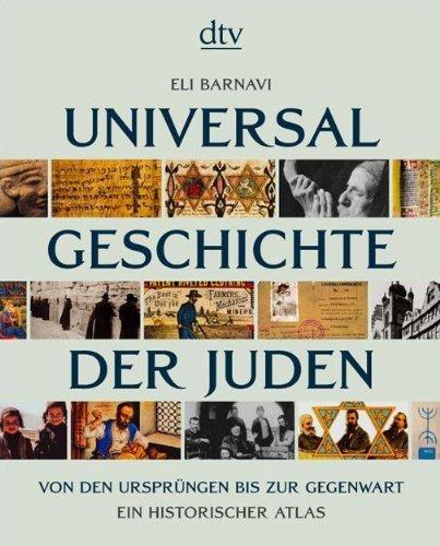 Universalgeschichte der Juden. Von den Ursprüngen bis zur Gegenwart: Ein historischer Atlas by Frank Stern (2004-04-01)