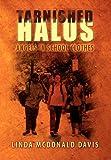 Tarnished Halos, Linda Ruth Davis, 146914848X