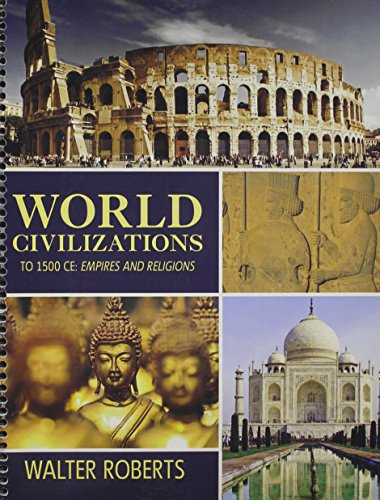 World Civilizations to 1500 CE: Empires and Religions