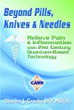 Beyond Pills, Knives and Needles, Charles J. Crosby, 0984629300