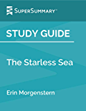 Study Guide: The Starless Sea by Erin Morgenstern (SuperSummary)