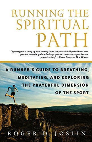 Cover of Running the Spiritual Path: A Runner's Guide to Breathing, Meditating, and Exploring the Prayerful Dimension of the Sport