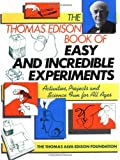 The Thomas Edison Book of Easy and Incredible Experiments