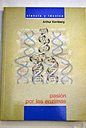 Pasion por las enzimas: Amazon.es: Arthur Kornberg: Libros