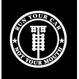Run Your Car Not Your Mouth JDM Vinyl Decal Sticker Cars Trucks Vans Walls Laptops WHITE 5.5 In KCD618