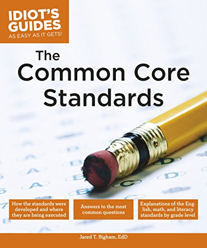 The Common Core Standards (Idiot's Guides)