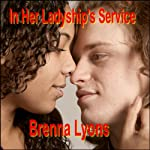 In Her Ladyship's Service | Brenna Lyons