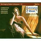 Schumann: The Songs of Robert Schumann, Vol. 01  Christine Schäfer