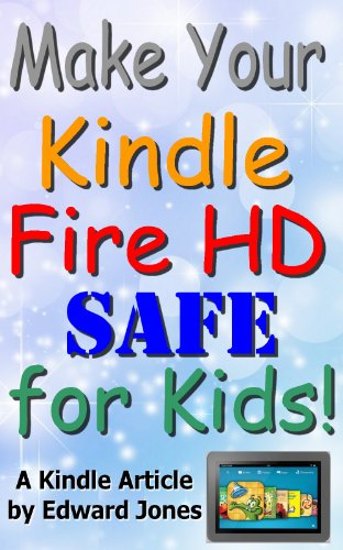 Make Your Kindle Fire HD Safe for Kids!