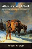 After Lewis and Clark, Robert M. Utley, 0803295642