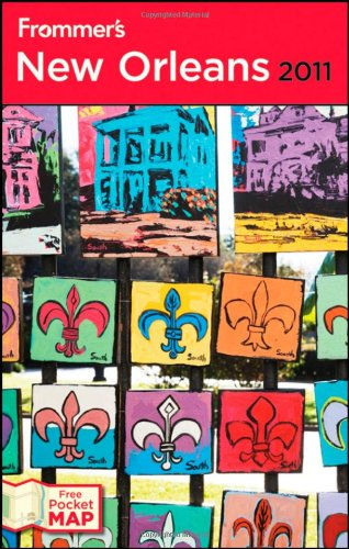 Frommer's New Orleans 2011 (Frommer's Complete Guides) (Best Train Vacations In North America)