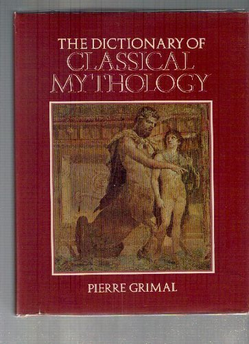The Dictionary of Classical Mythology (Blackwell Reference) by Pierre Grimal (1986-05-03)