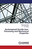 img - for Austempered Ductile Iron: Processing and Mechanical Properties book / textbook / text book
