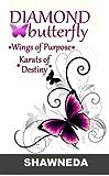 Diamond Butterfly: Wings of Purpose, Karats of Destiny
