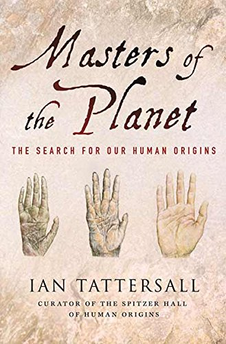 Masters of the Planet: The Search for Our Human Origins (MacSci)