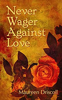 Never Wager Against Love (Kellington Book 3) by [Driscoll, Maureen]