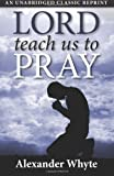 Lord, Teach Us to Pray, Alexander Whyte, 1937428125