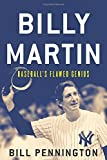 img - for Billy Martin: Baseball's Flawed Genius Hardcover April 7, 2015 book / textbook / text book