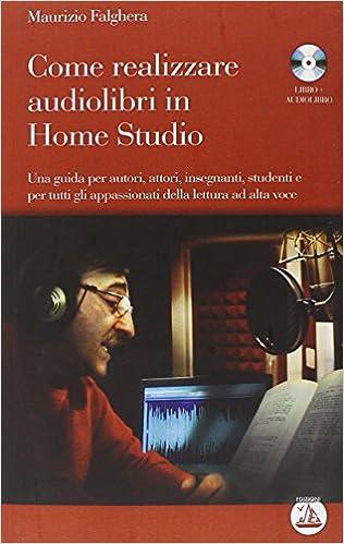 Come realizzare audiolibri in home studio. Con audiolibro. CD Audio formato MP3