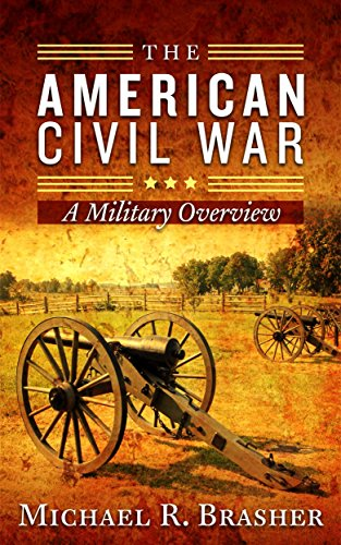 The American Civil War: A Military Overview by [Brasher, Michael R.]
