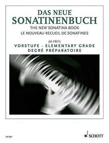 Das neue Sonatinenbuch: Sonatinen und Stücke. Vorstufe. Klavier.