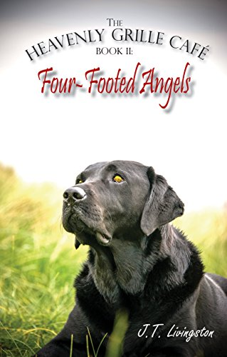 (Four-Footed Angels: Heavenly Grille Café Book)